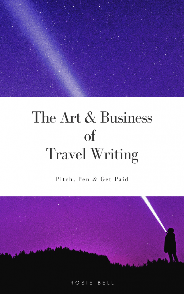 Travel writing books - The Art & Business of Travel Writing by Rosie Bell